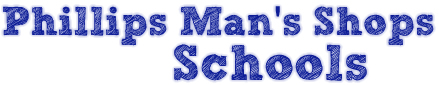 Philips Mans Shop Schools